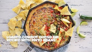 Loaded Cowboy Queso Dip Recipe with Pinto Beans