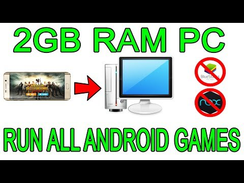 How To Play 2018 Android Games On 2GB RAM PC Without Emulator