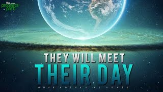 They Will Meet Their Day - Emotional Recitation