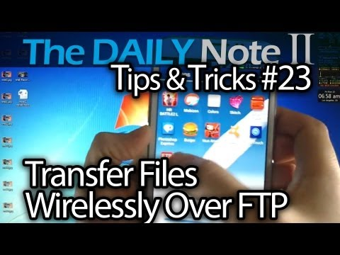 Samsung Galaxy Note 2 Tips & Tricks (Episode 23: Transfer Files Wirelessly To Or From Computer)