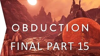 Final Ending! ► Obduction P15 - Like MYST - PC Puzzle Game Walkthrough Guide