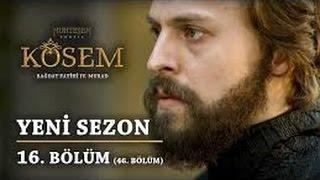 Muhteşem Yüzyıl Kösem-Yeni Sezon-16 Bölüm (46 Bölüm)