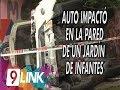 C9 - Auto impactó en la pared de un jardín de infantes