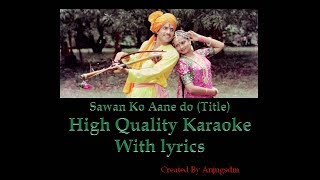 Sawan ko aane do High Quality karaoke with lyrics