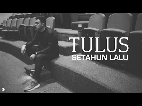 Tulus - Setahun Lalu (Lyric Video)