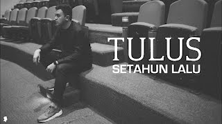Video Tulus - Setahun Lalu (Lyric Video) download MP3, 3GP, MP4, WEBM, AVI, FLV Maret 2018