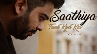Saathiya Tune Kya kiya | Cover | Tarun Sharma ft. Wajhi Farooki | Raeth