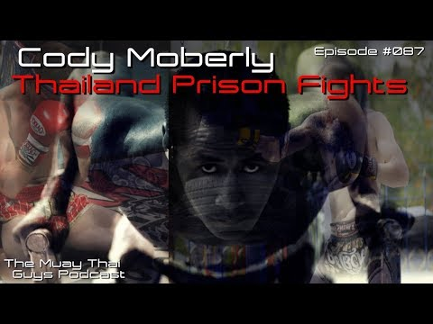 Prison Fights in Thailand with Cody Moberly | TMTG #087