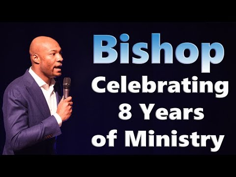 Bishop William Hudson III - Celebrating 8 Years of Ministry - The Next Chapter