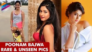 Poonam Bajwa Rare and Unseen Photos | Actress Poonam Bajwa | Celebrity Private Moments