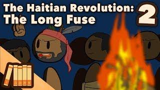 the-haitian-revolution-the-long-fuse-extra-history-2