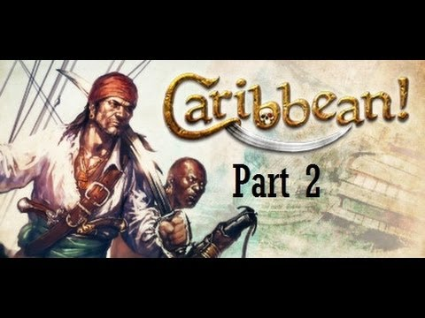 Athanaric plays: Caribbean! ep 2- The new life!