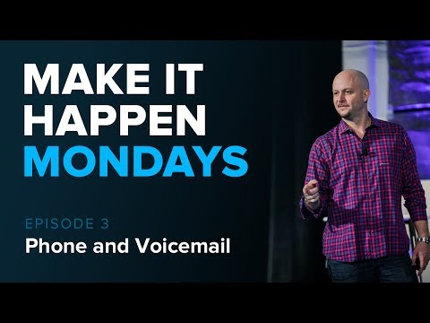 Make It Happen Mondays: Episode 3 - Phone & Voicemail Strate