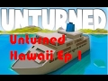 Unturned: Hawaii Survival: Ep1 HAWAII!!!