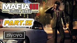 mafia 3 faster baby Gameplay Walkthrough Part 15 [1080p HD 60FPS PC ULTRA] - No Commentary