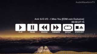 Amir & E-VO - I Miss You (FREE DOWNLOAD) [EDM com Exclusive]
