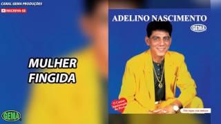 Baixar Adelino Nascimento Vol.1 - Mulher fingida (Áudio oficial)