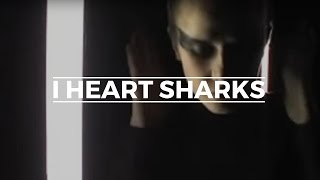 I Heart Sharks - Wolves