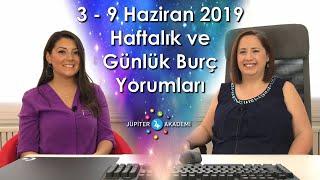 3 - 9 Haziran 2019 Haftalık ve Günlük Burç Yorumları