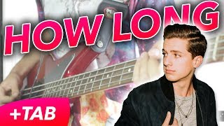 Video Charlie Puth - How Long [BASS COVER + TAB] download MP3, 3GP, MP4, WEBM, AVI, FLV Juli 2018