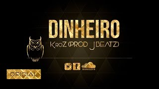 ☆KroZ - Dinheiro $ (Prod. J beatz)