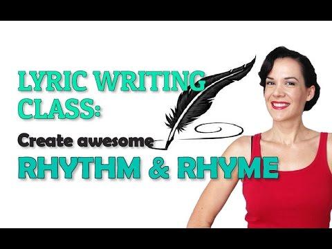 Lyric Writing - Create Awesome Rhythm & Rhyme