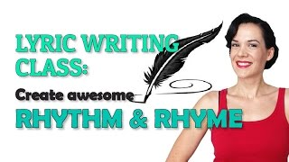 Lyric Writing - Create Awesome Rhythm & Rhyme