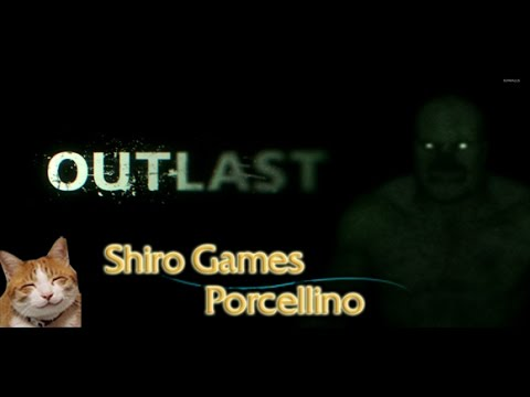 Outlast#1 - Porcellino