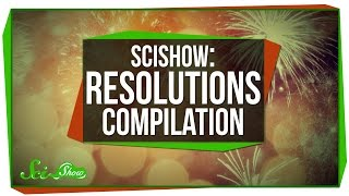 SciShow: Resolutions Compilation