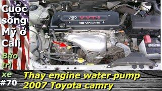 Vlog11:Cách thay bộ phận bơm nước máy xe 2007 Toyota Camry L4
