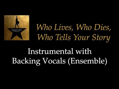 Hamilton - Who Lives, Who Dies, Who Tells Your Story - Instrumental with Backing Vocals (Ensemble)