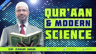 QURAN AND MODERN SCIENCE - LECTURE - DR ZAKIR NAIK