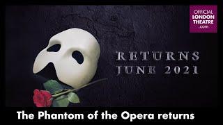 The Phantom of the Opera returns! 2021 West End Trailer