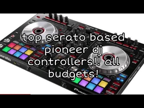 Top 3 Serato Based Pioneer DJ Controllers (For All Budgets) #pioneerdj #serato #ddjsb3