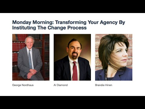 Monday Morning: Transforming Your Agency By Instituting The Change Process