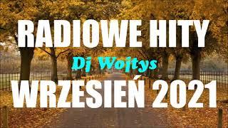 Najnowsze Radiowe Hity 2021 Wrzesień Najnowsze Przeboje Radia 2021 Najlepsza Radiowa Muzyka 2021