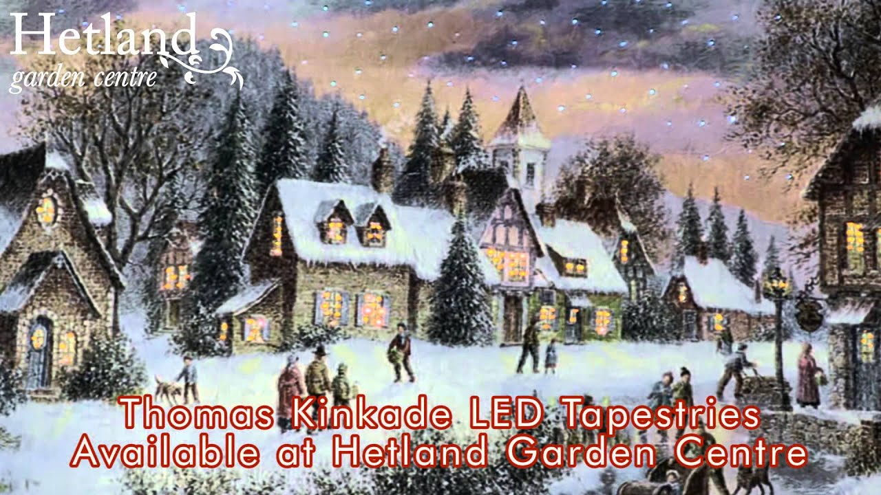 Thomas Kinkade LED Tapestries at Hetland Garden Centre Dumfries ...