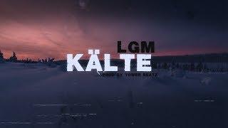 LGM - KÄLTE - trauriges Lied (Lyrikvideo)