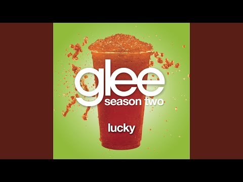 Lucky (Glee Cast Version)