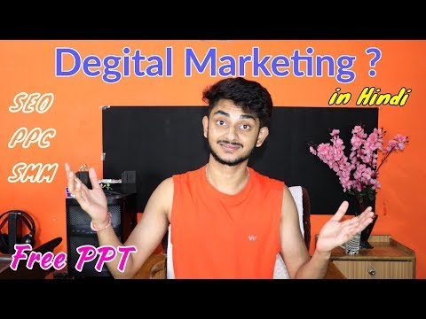 What Is Digital Marketing In Hindi! (SEO, PPC, SMM) Free PPT On Digital Marketing