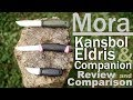 Mora Eldris Companion and Kansbol Knife Review and Comparison.  Best Budget Fixed Blades.