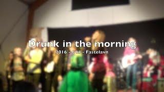 6. klasse • Fastelavn 2016 • Drunk in the morning