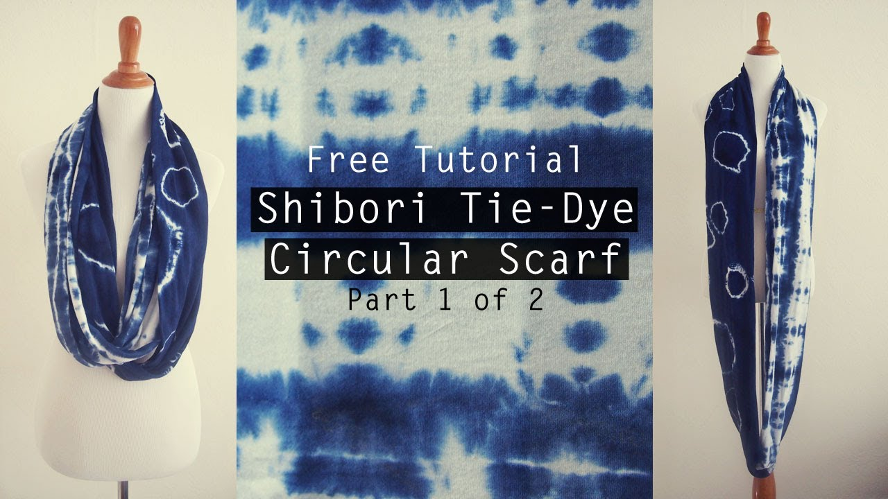 Fabulous Free Tutorial: How to make a Shibori Tie-dye Circular Scarf - Part  XS67