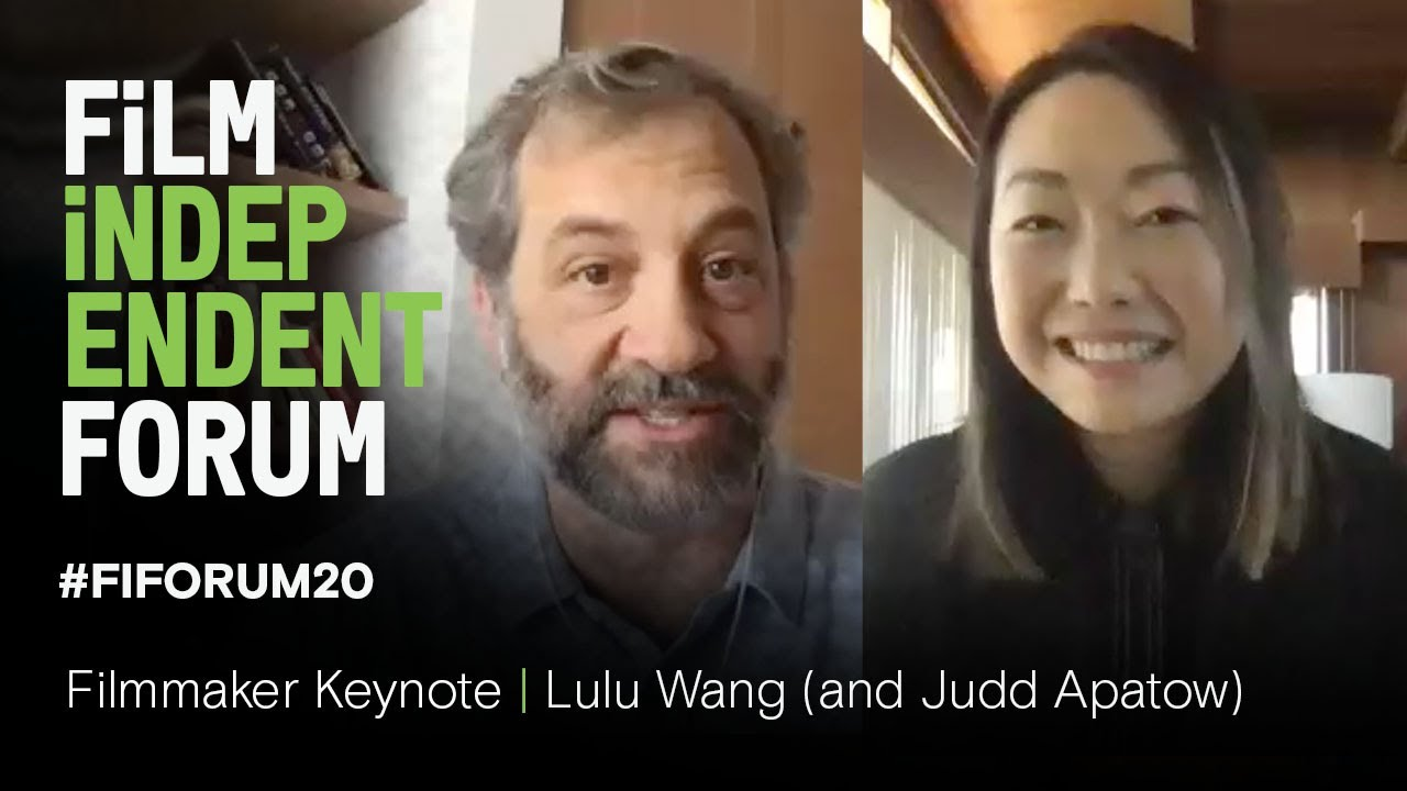 Lulu Wang - Filmmaker Keynote (with Judd Apatow) | 2020 Film Independent Forum