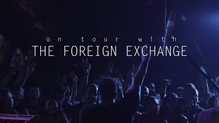The Foreign Exchange: On Tour Trailer