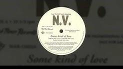 NV - Some Kind of Love