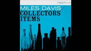 Miles Davis -  Collectors' Items ( Full Album )