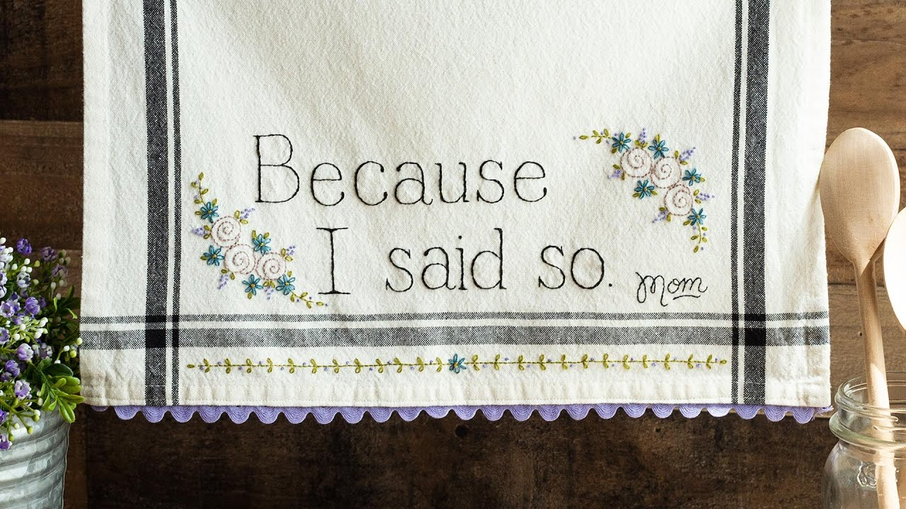 Embroidery: Because I Said So, Mom Towel Kit | Available at Shabby Fabrics