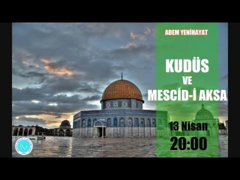 Kudüs ve Mescidi Aksa - Adem Yenihayat