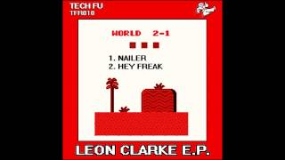 Leon Clarke - Hey Freak (Original Mix) [Tech Fu Recordings]